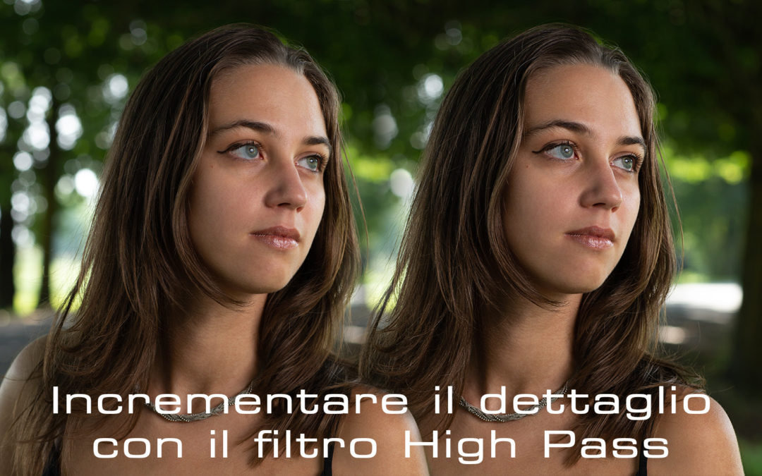 Impara Photoshop con ST – Incrementare il dettaglio con il filtro High Pass