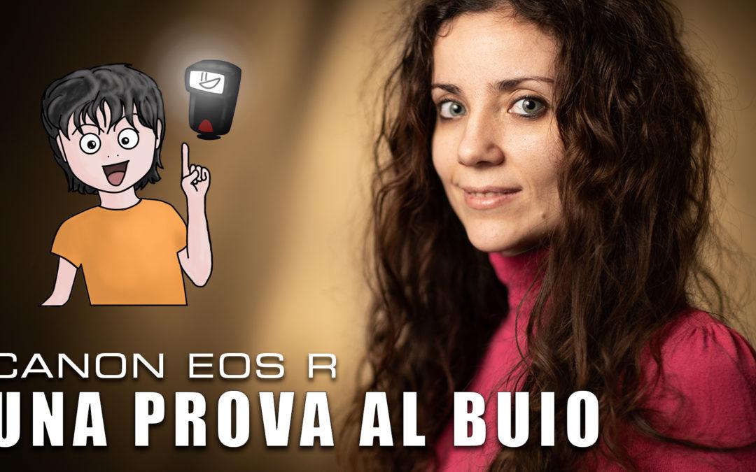 Canon EOS R – Una prova al buio