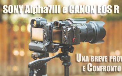 Sony Alpha7III e Canon EOS R – Una breve prova e confronto