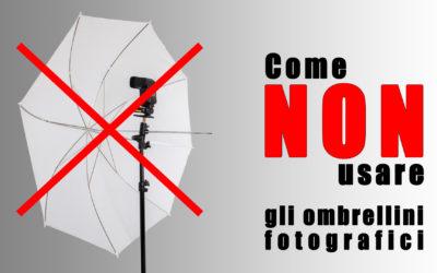 Come NON usare un ombrellino fotografico