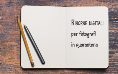 Risorse digitali aggiuntive per fotografi in quarantena