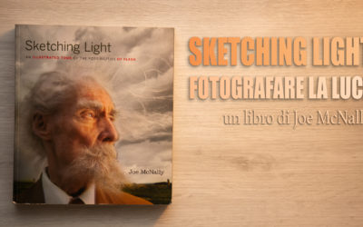 Sketching light – Fotografare la luce, di Joe McNally – Recensione libro fotografico