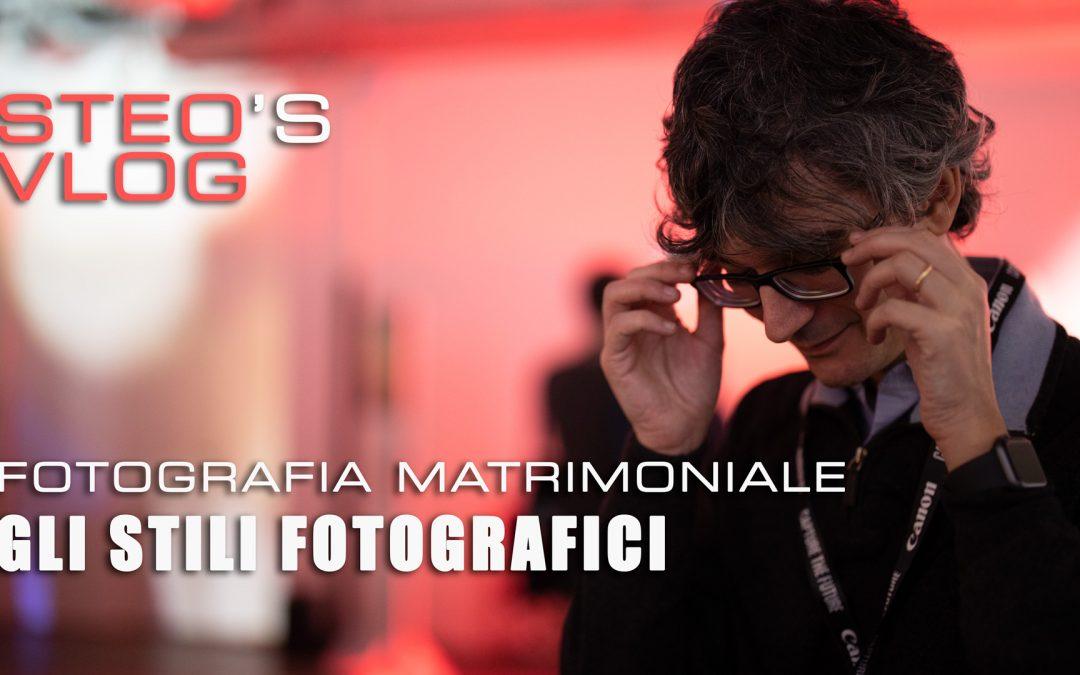 Steo's Vlog – Fotografia matrimoniale – Gli stili fotografici